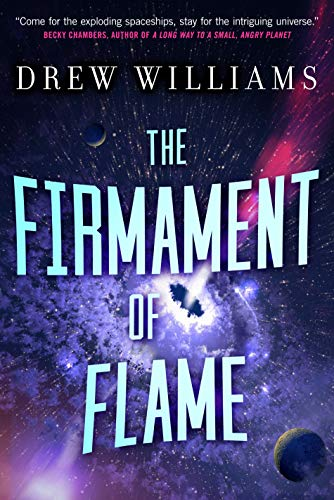 The Firmament of Flame (The Universe After, Bk. 3)
