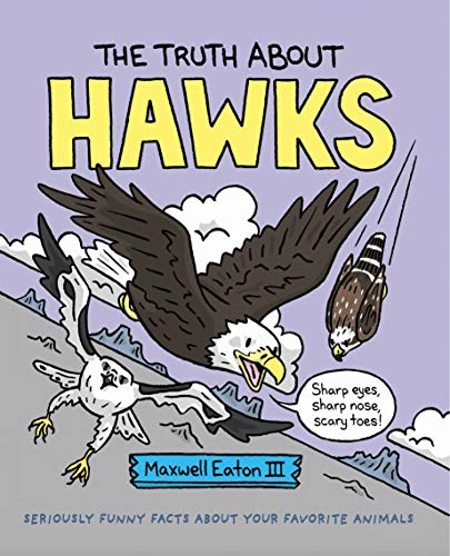 The Truth About Hawks (The Truth About Your Favorite Animals)