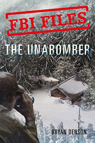 The Unabomber: Agent Kathy Puckett and the Hunt for a Serial Bomber (FBI Files, Bk. 1)