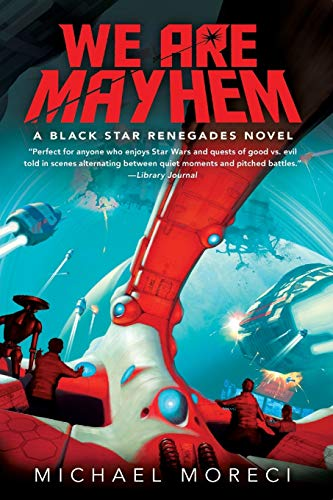 We Are Mayhem (Black Star Renegades, Bk. 2)