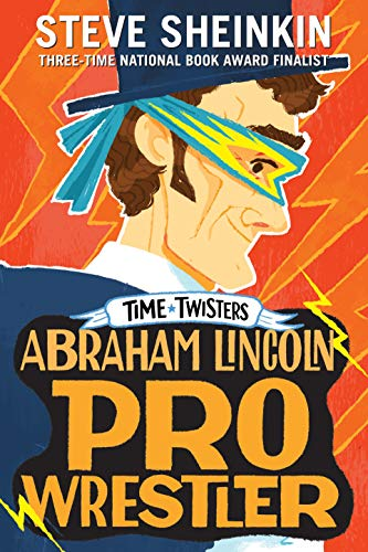 Abraham Lincoln, Pro Wrestler (Time Twisters) (Paperback)