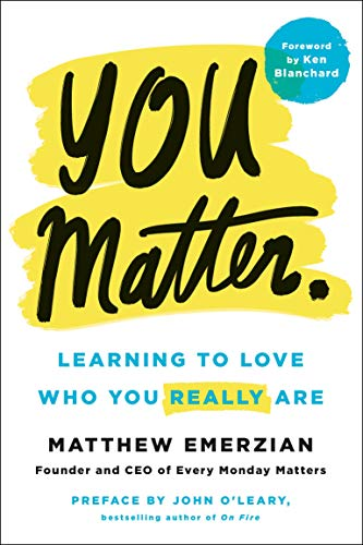 You Matter.: Learning to Love Who You Really Are