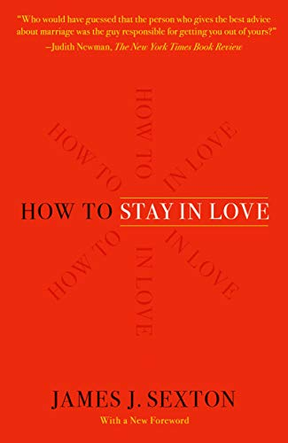 How to Stay in Love: Practical Wisdom from an Unexpected Source