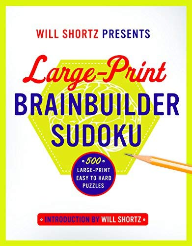 Large-Print Brainbuilder Sudoku: 500 Large-Print Easy to Hard Puzzles