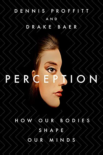 Perception: How Our Bodies Shape Our Minds