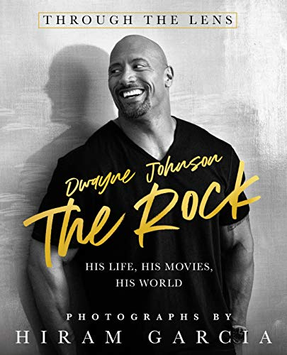 Dwayne Johnson The Rock Through the Lens: His Life, His Movies, His World