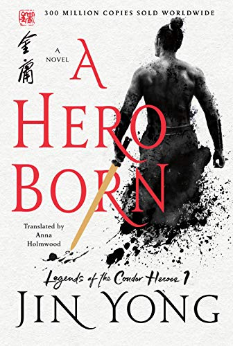 A Hero Born (Legends of the Condor Heroes, Bk. 1)