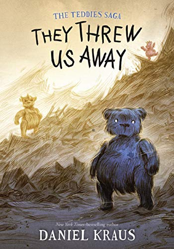 They Threw Us Away (The Teddies Saga, Bk. 1)