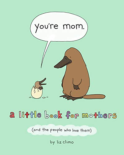 You're Mom: A Little Book for Mothers (And the People Who Love Them)