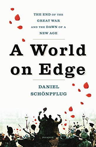 A World on Edge: The End of the Great War and the Dawn of a New Age