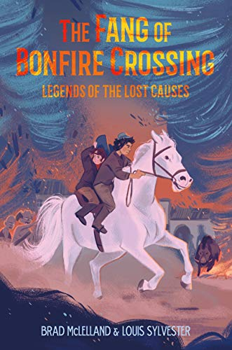 The Fang of Bonfire Crossing (Legends of the Lost Causes, Bk. 2)