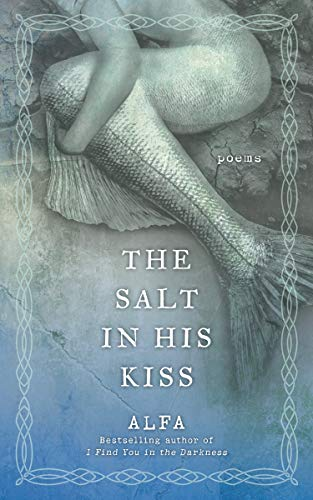 The Salt in His Kiss: Poems