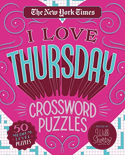 The New York Times I Love Thursday Crossword Puzzles: 50 Medium-Level Puzzles