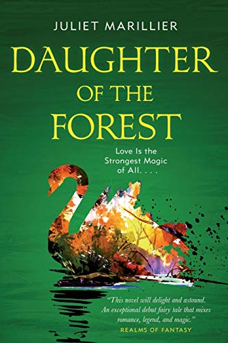 Daughter of the Forest (Sevenwaters Trilogy, Bk. 1)