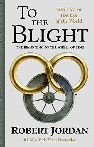 To The Blight (The Eye of the World, Part 2)