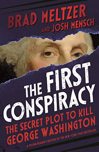 The First Conspiracy: The Secret Plot to Kill George Washington (Young Readers Edition)