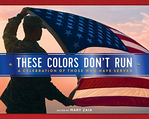 These Colors Don't Run: A Celebration of Those Who Have Served