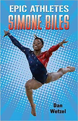 Simone Biles (Epic Athletes, Bk. 7)