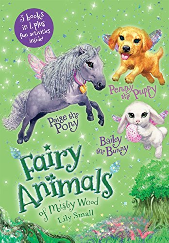 Fairy Animals of Misty Wood (Paige the Pony/Penny the Puppy/Bailey the Bunny)