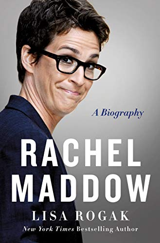 Rachel Maddow: A Biography