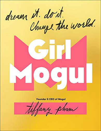 Girl Mogul: Dream It. Do It. Change the World.