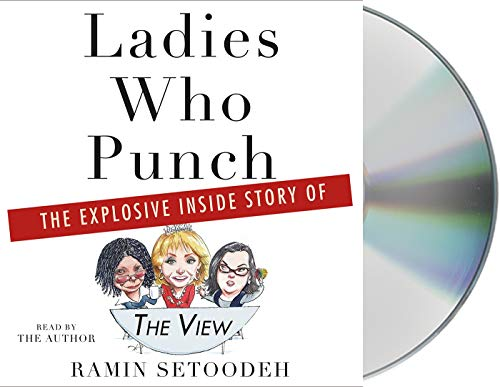 "Ladies Who Punch: The Explosive Inside Story of ""The View"""