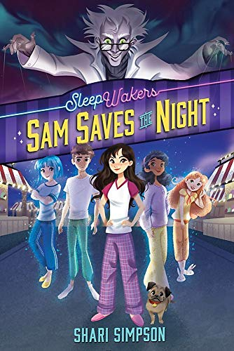 Sam Saves the Night (SleepWalkers, Bk. 1)