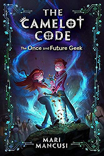 The Once and Future Geek (The Camelot Code)