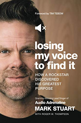 Losing My Voice to Find It: How a Rock Star Discovered His Greatest Purpose