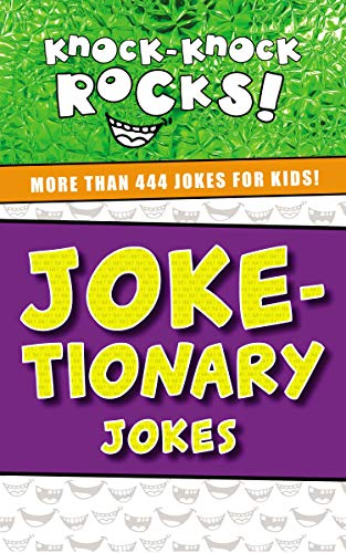 Joke-tionary Jokes: More Than 444 Jokes for Kids (Knock-Knock Rocks)