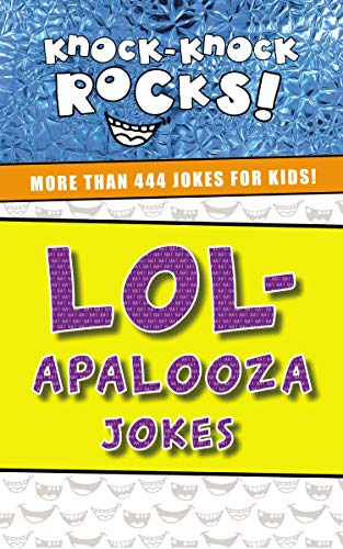 LOL-Apalooza Jokes: More Than 444 Jokes for Kids (Knock-Knock Rocks)