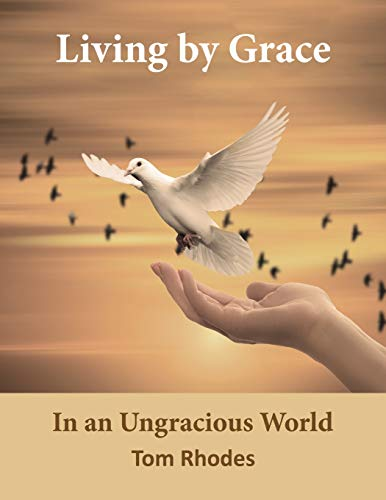 Living by Grace: In an Ungracious World