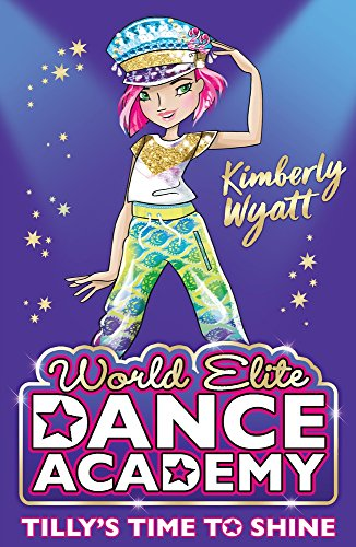 Tilly's Time to Shine (World Elite Dance Academy, Bk. 2)