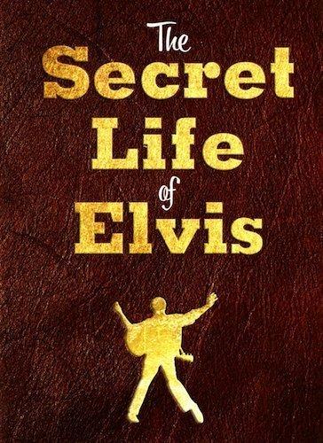 The Secret Life of Elvis