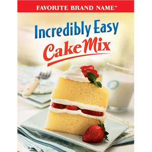 Incredibly Easy Cake Mix (Favorite Brand Name)