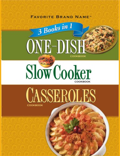 One-Dish Cookbook/Slow Cooker Cookboo/ Casseroles Cookbook (3 Books in 1)