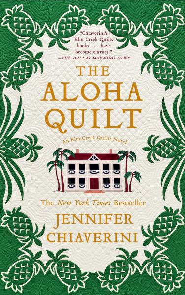 The Aloha Quilt (Elm Creek Quilts Series)