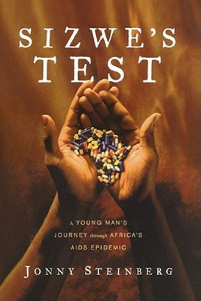 Sizwe's Test: A Young Man's Journey through Africa's AIDS Epidemic