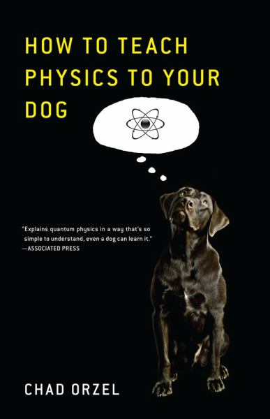 How to Teach [Quantum] Physics to Your Dog