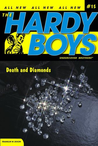 Death And Diamonds (The Hardy Boys - Undercover Brothers, Bk. 15)