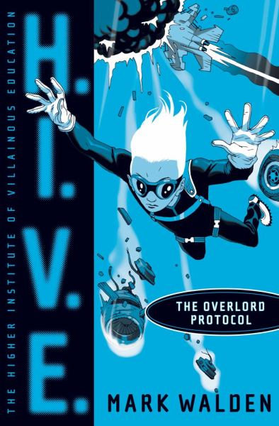 The Overlord Protocol (H.I.V.E. Volume 2)