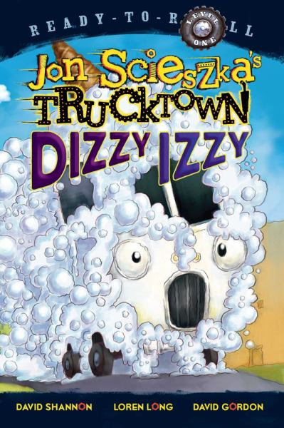 Dizzy Izzy (Jon Scieszka's Trucktown, Ready-to-Read Level 1)