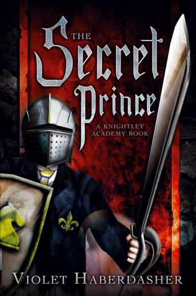 The Secret Prince (Knightley Academy Books)