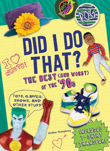 Did I Do That?: The Best (and Worst) of the '90s