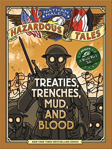 Treaties, Trenches, Mud, and Blood (Nathan Hale's Hazardous Tales, Bk. 4)
