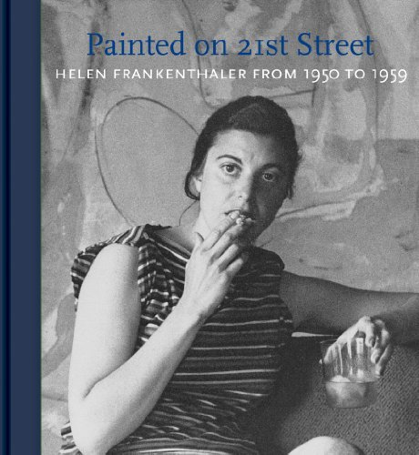 Helen Frankenthaler from 1950 to 1959: Painted on 21st Street