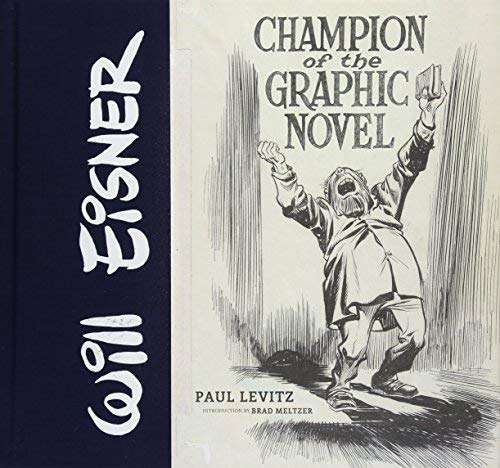 Will Eisner: Champion of the Graphic Novel