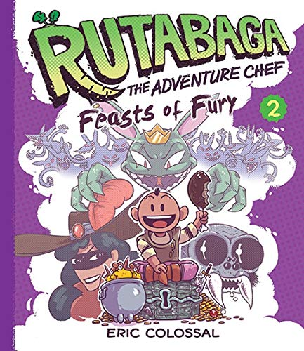 Feasts of Fury (Rutabaga the Adventure Chef, Bk. 2)