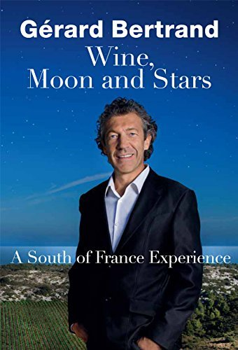Wine, Moon and Stars: A South of France Experience