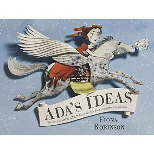 Ada's Ideas: The Story of Ada Lovelace, the World's First Computer Programmer (Hardcover)